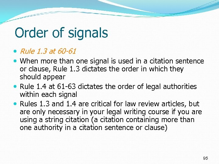 Order of signals Rule 1. 3 at 60 -61 When more than one signal