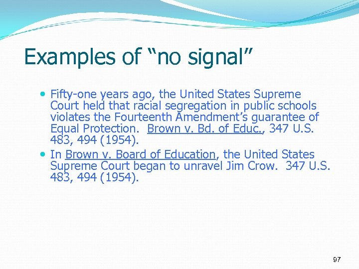 """Examples of """"no signal"""" Fifty-one years ago, the United States Supreme Court held that"""