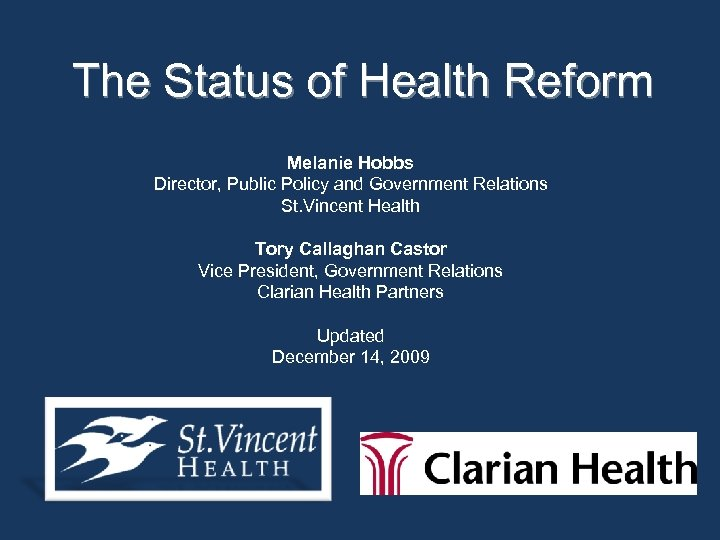 The Status of Health Reform Melanie Hobbs Director, Public Policy and Government Relations St.