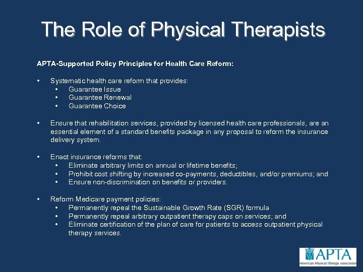 The Role of Physical Therapists APTA-Supported Policy Principles for Health Care Reform: • Systematic