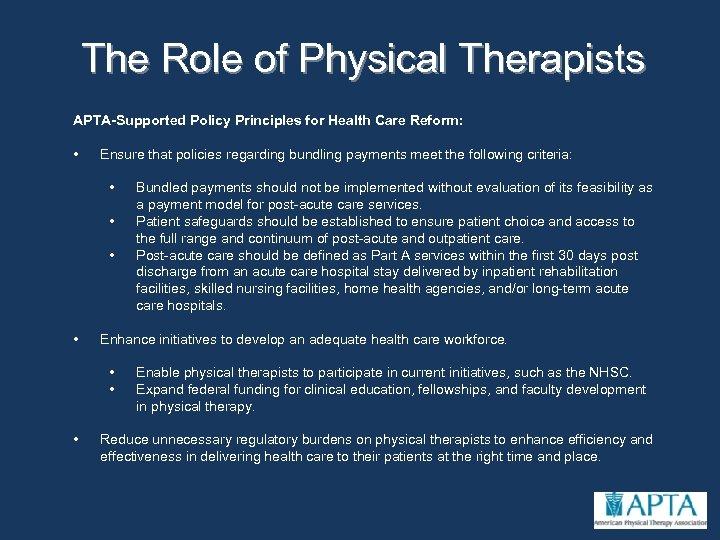 The Role of Physical Therapists APTA-Supported Policy Principles for Health Care Reform: • Ensure