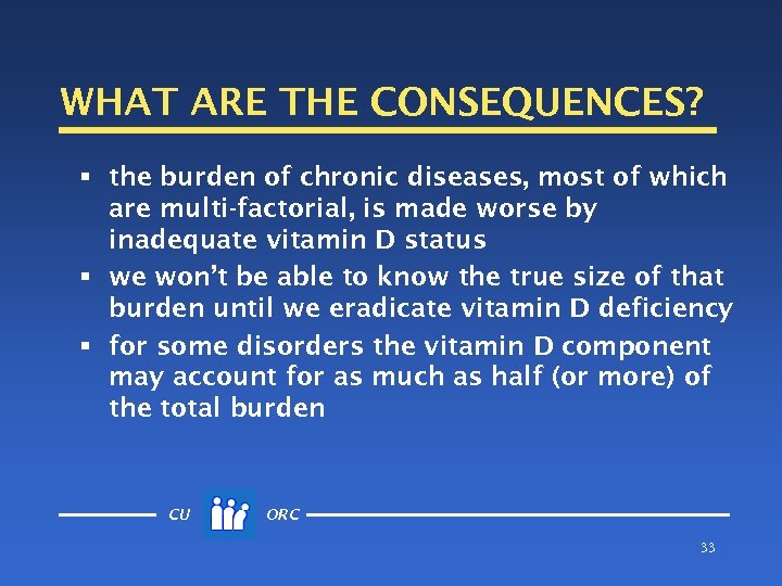 WHAT ARE THE CONSEQUENCES? § the burden of chronic diseases, most of which are