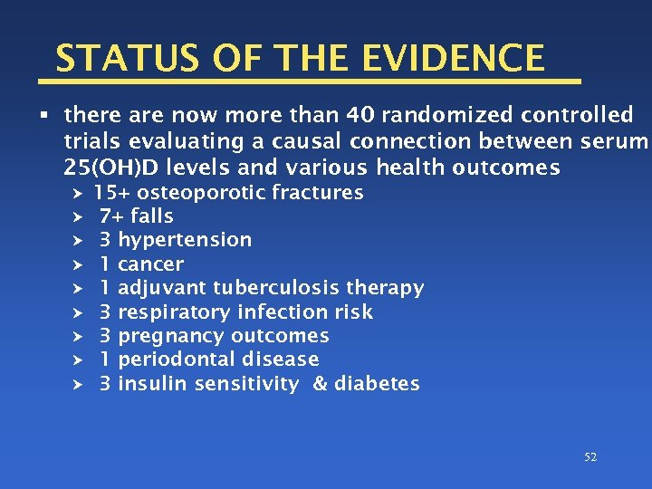 STATUS OF THE EVIDENCE § there are now more than 40 randomized controlled trials