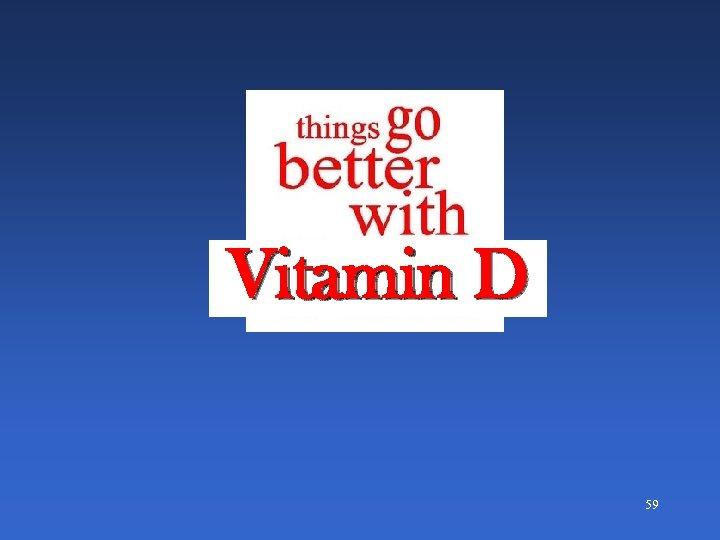 Vitamin D 59