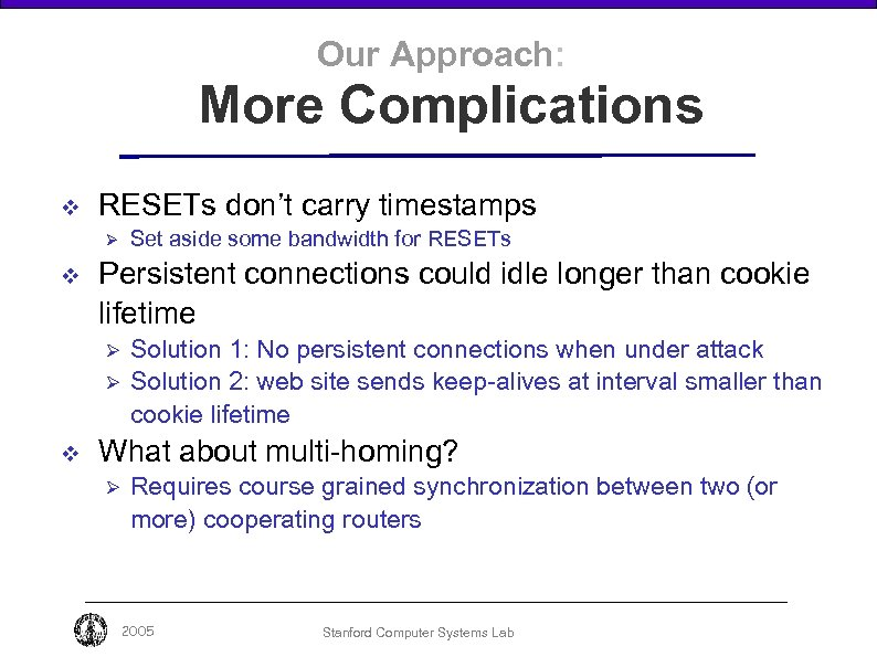 Our Approach: More Complications v RESETs don't carry timestamps Ø v Persistent connections could