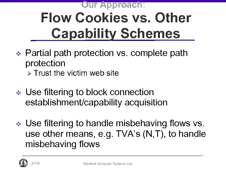 Our Approach: Flow Cookies vs. Other Capability Schemes v Partial path protection vs. complete