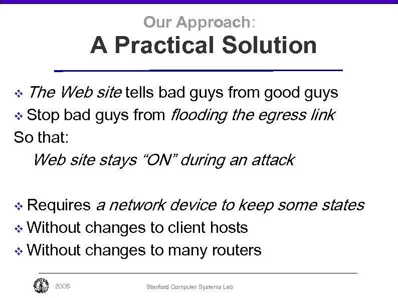 Our Approach: A Practical Solution v The Web site tells bad guys from good