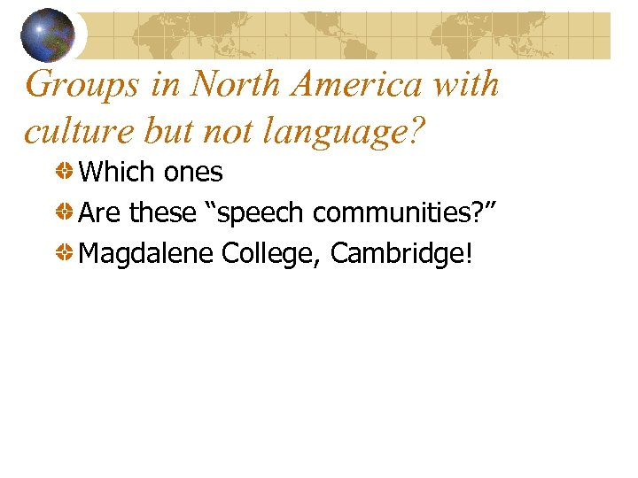 """Groups in North America with culture but not language? Which ones Are these """"speech"""