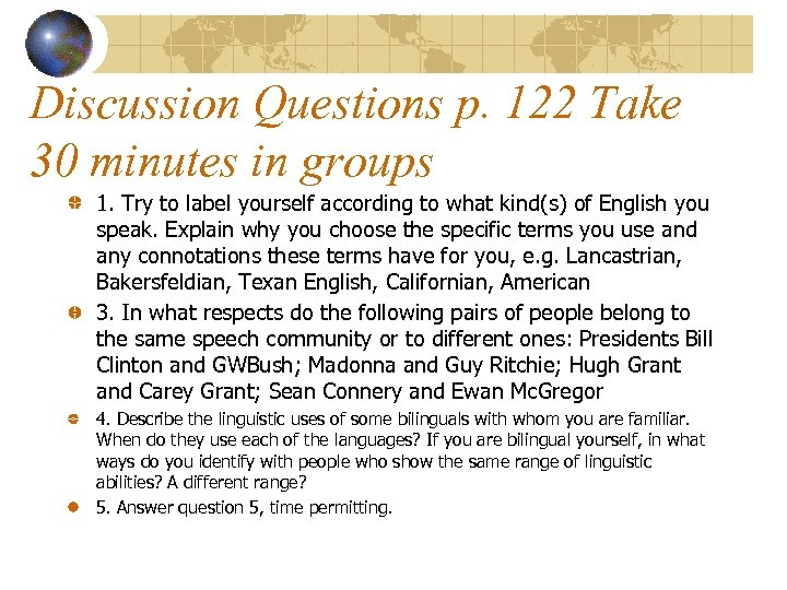 Discussion Questions p. 122 Take 30 minutes in groups 1. Try to label yourself