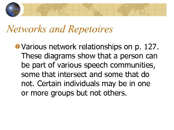 Networks and Repetoires Various network relationships on p. 127. These diagrams show that a