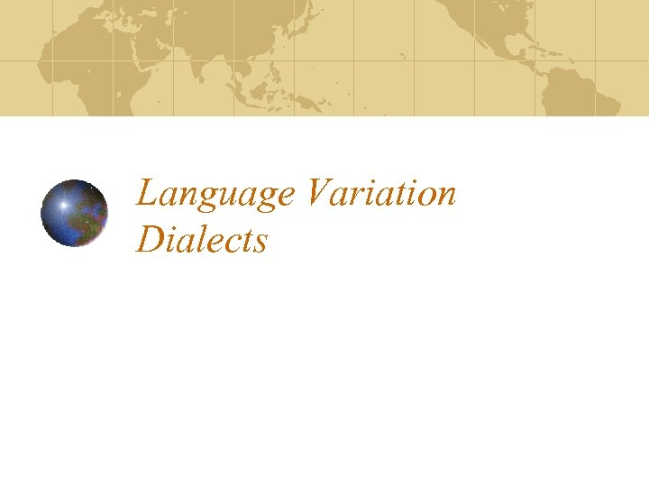 Language Variation Dialects