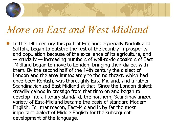 More on East and West Midland In the 13 th century this part of