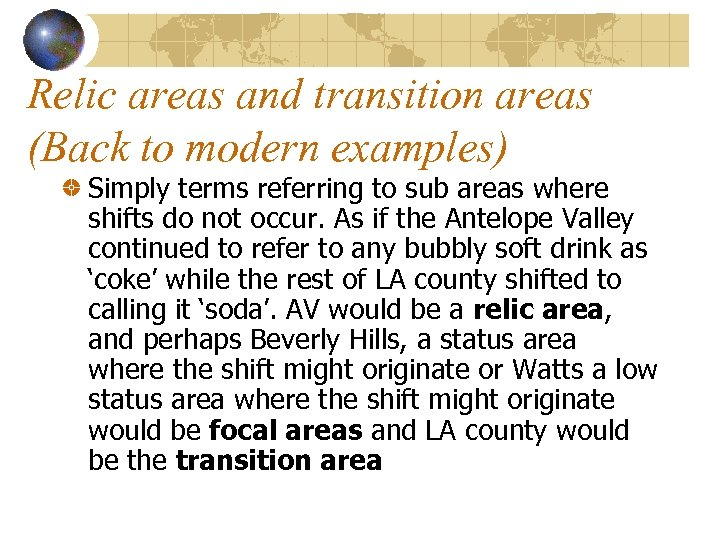 Relic areas and transition areas (Back to modern examples) Simply terms referring to sub