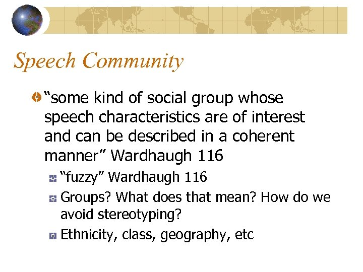 """Speech Community """"some kind of social group whose speech characteristics are of interest and"""
