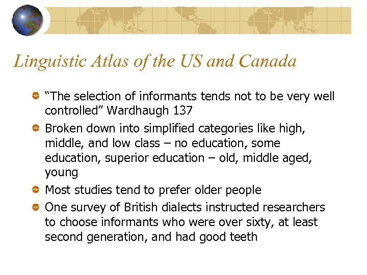 """Linguistic Atlas of the US and Canada """"The selection of informants tends not to"""