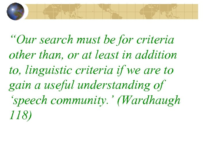 """""""Our search must be for criteria other than, or at least in addition to,"""