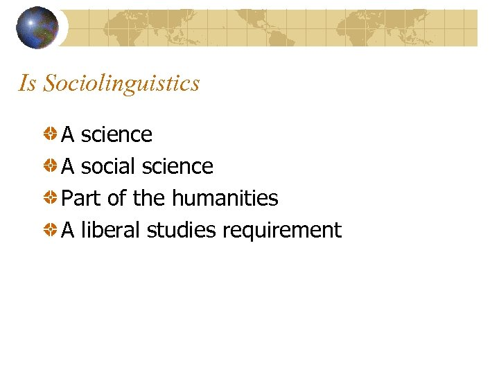 Is Sociolinguistics A science A social science Part of the humanities A liberal studies