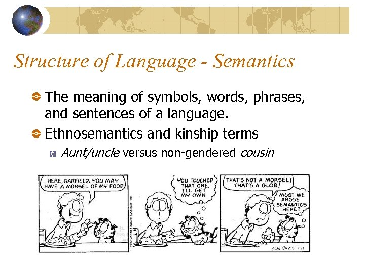 Structure of Language - Semantics The meaning of symbols, words, phrases, and sentences of