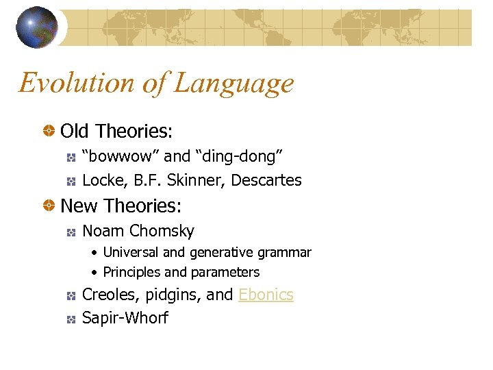 """Evolution of Language Old Theories: """"bowwow"""" and """"ding-dong"""" Locke, B. F. Skinner, Descartes New"""