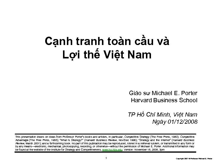 Cạnh tranh toàn cầu và Lợi thế Việt Nam Giáo sư Michael E. Porter