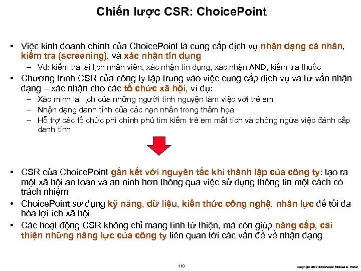 Chiến lược CSR: Choice. Point • Việc kinh doanh chính của Choice. Point là