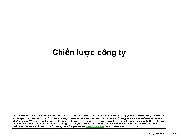 Chiến lược công ty This presentation draws on ideas from Professor Porter's books and