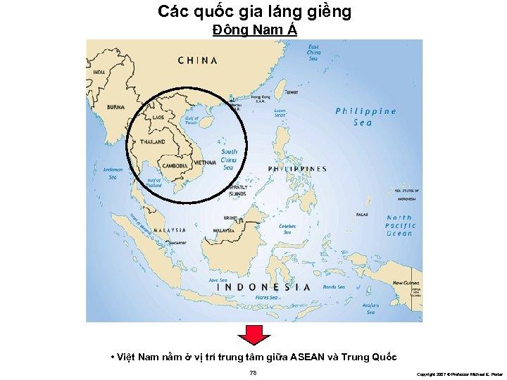 Các quốc gia láng giềng Đông Nam Á • Việt Nam nằm ở vị