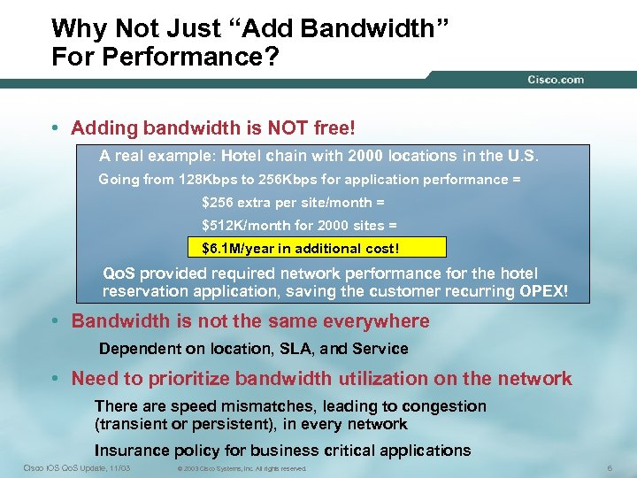 "Why Not Just ""Add Bandwidth"" For Performance? • Adding bandwidth is NOT free! A"