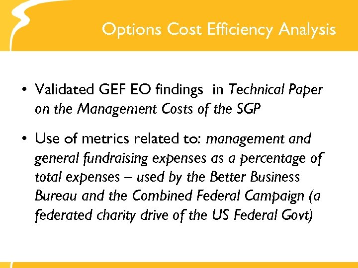 Options Cost Efficiency Analysis • Validated GEF EO findings in Technical Paper on the