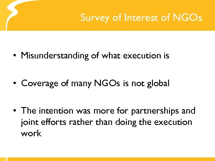 Survey of Interest of NGOs • Misunderstanding of what execution is • Coverage of