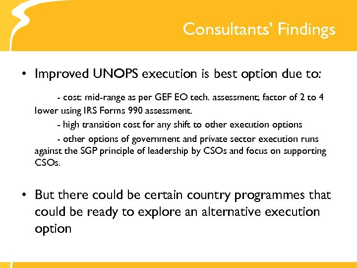 Consultants' Findings • Improved UNOPS execution is best option due to: - cost: mid-range