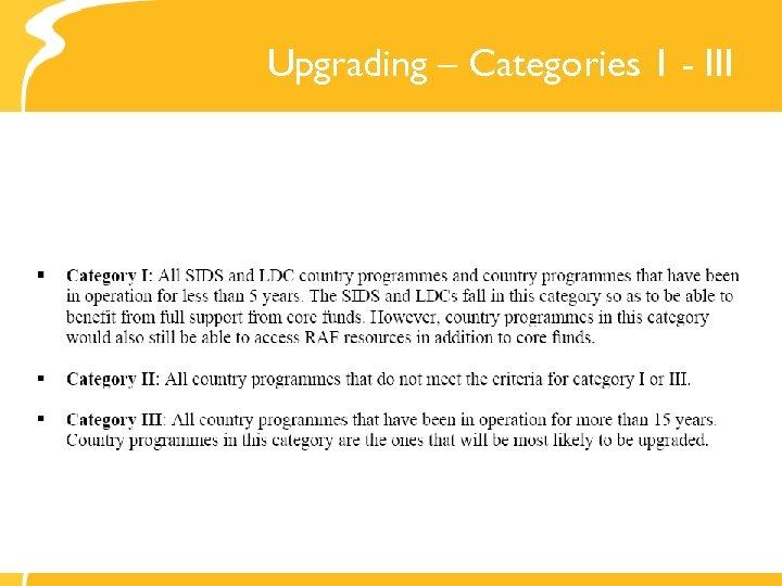 Upgrading – Categories 1 - III
