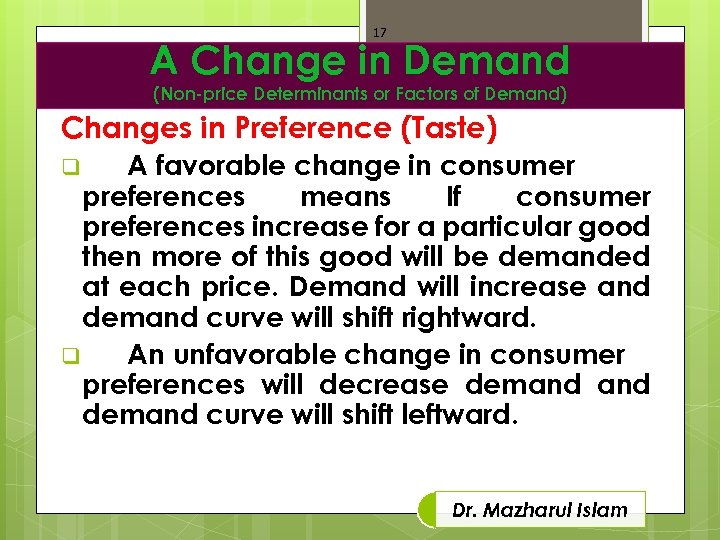 17 A Change in Demand (Non-price Determinants or Factors of Demand) Changes in Preference