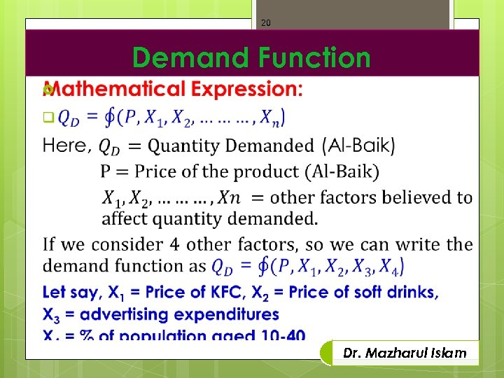 20 Demand Function Dr. Mazharul Islam