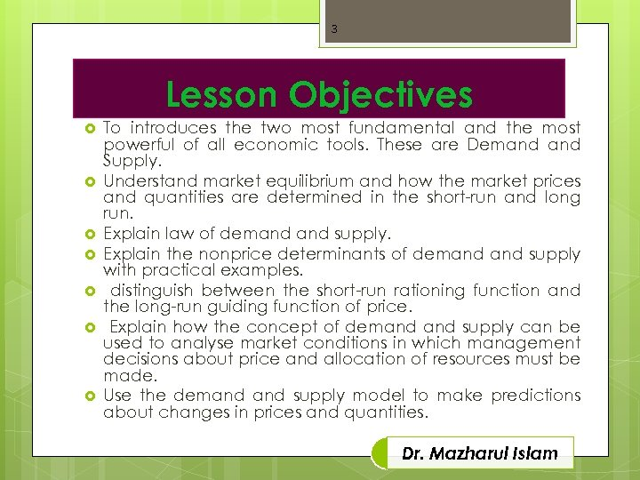 3 Lesson Objectives To introduces the two most fundamental and the most powerful of
