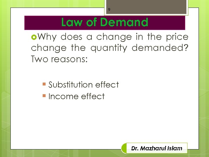 9 Law of Demand Why does a change in the price change the quantity