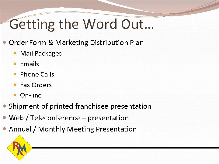 Getting the Word Out… Order Form & Marketing Distribution Plan Mail Packages Emails Phone