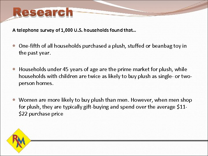 Research A telephone survey of 1, 000 U. S. households found that… One-fifth of