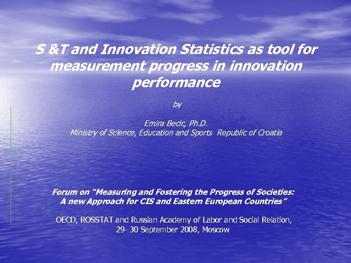 S &T and Innovation Statistics as tool for measurement progress in innovation performance by