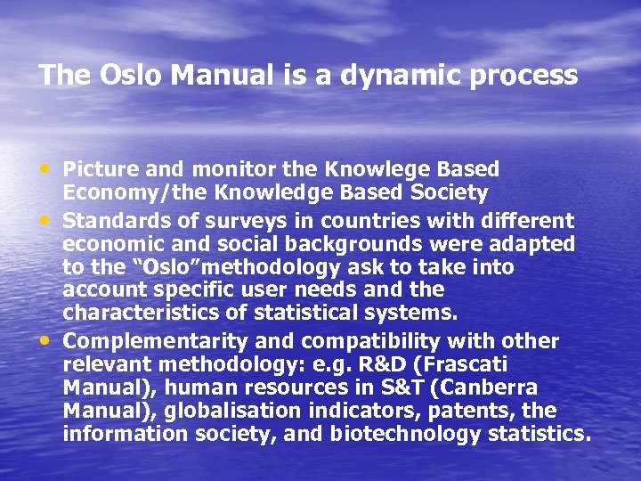 The Oslo Manual is a dynamic process • Picture and monitor the Knowlege Based