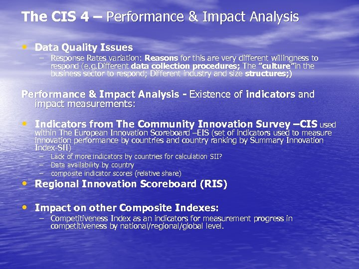 The CIS 4 – Performance & Impact Analysis • Data Quality Issues – Response