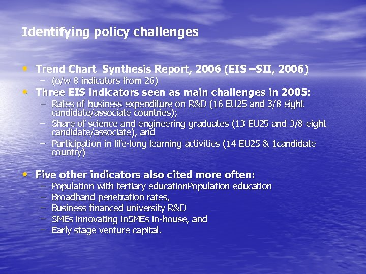 Identifying policy challenges • Trend Chart Synthesis Report, 2006 (EIS –SII, 2006) – (o/w
