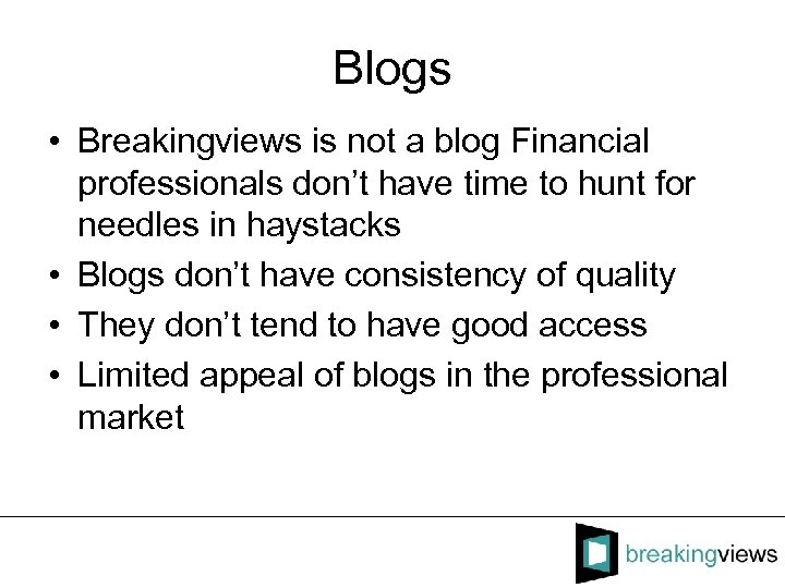 Blogs • Breakingviews is not a blog Financial professionals don't have time to hunt