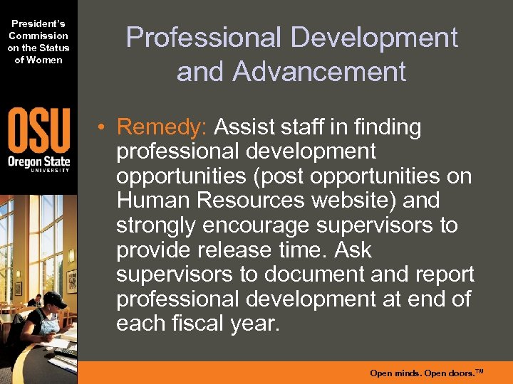 President's Commission on the Status of Women Professional Development and Advancement • Remedy: Assist