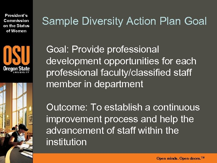 President's Commission on the Status of Women Sample Diversity Action Plan Goal: Provide professional