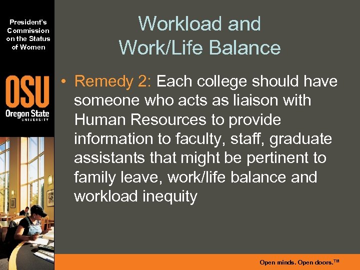 President's Commission on the Status of Women Workload and Work/Life Balance • Remedy 2: