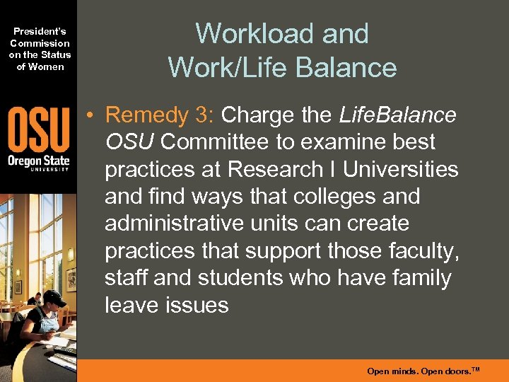 President's Commission on the Status of Women Workload and Work/Life Balance • Remedy 3: