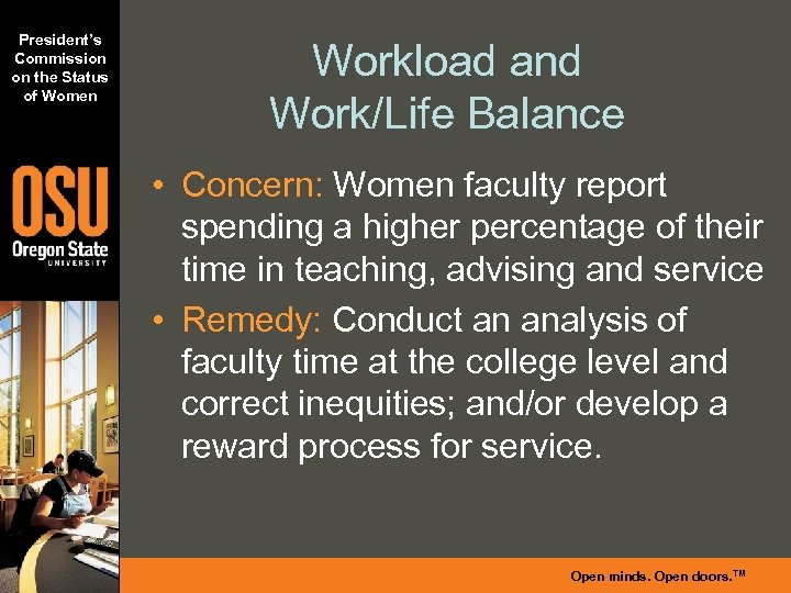 President's Commission on the Status of Women Workload and Work/Life Balance • Concern: Women