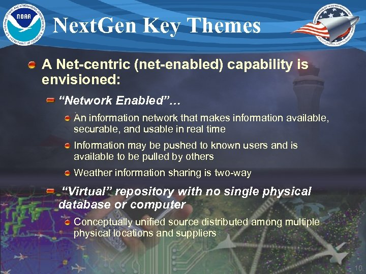 "Next. Gen Key Themes A Net-centric (net-enabled) capability is envisioned: ""Network Enabled""… An information"