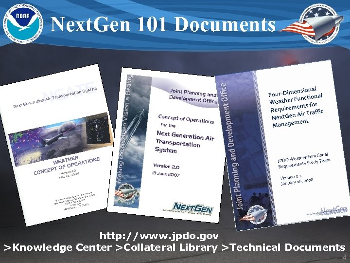 Next. Gen 101 Documents http: //www. jpdo. gov >Knowledge Center >Collateral Library >Technical Documents
